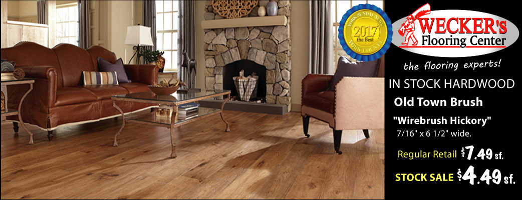 "Old Town Brush ""Wirebrush Hickory"" on sale now $4.49 sq.ft. at Wecker's Flooring Center in York."